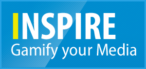 Inspire, gamify your media